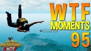 PUBG WTF Funny Moments Highlights Part 95 (playerunknown's battlegrounds Plays)