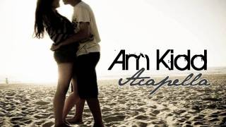 Am Kidd - Acapella W/ Download & Lyrics.