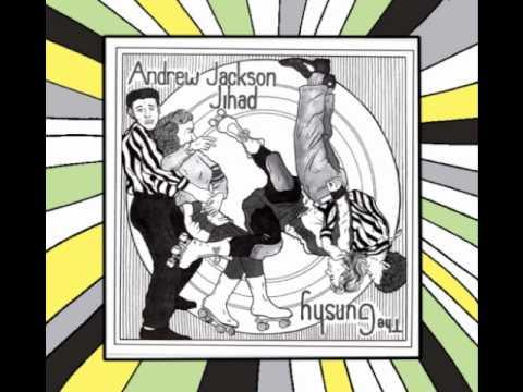 Andrew Jackson Jihad - Firestarter