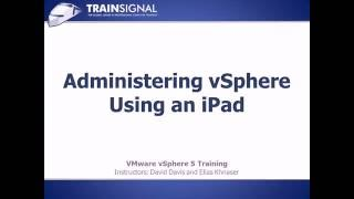Administering vSphere using an iPad - Lesson36