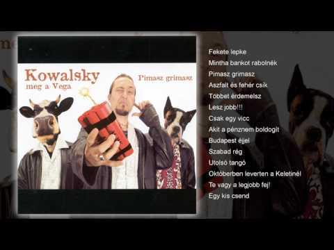 Kowalsky Meg A Vega - Pimasz Grimasz (teljes Album)
