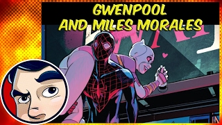 Gwenpool Meets Miles Morales - ANAD Complete Story
