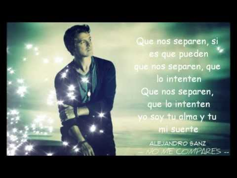 Alejandro Sanz - No me Compares ( Letra ) Music Videos