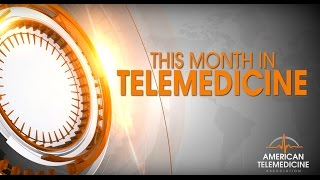 This Month in Telemedicine January 2017