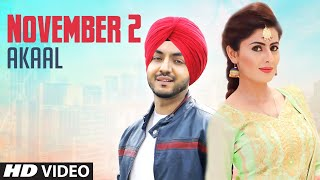 November 2 ( Official Video ) | Akaal | New Punjabi Songs 2018 | Latest Punjabi Songs 2018