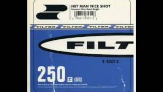 Filter - Hey Man Nice Shot