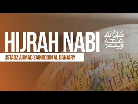 Hijrah Nabi ﷺ - Ustadz Ahmad Zainuddin Al Banjary