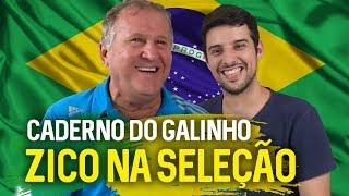 CADERNO DO GALINHO #5 ZICO NA SELEÇÃO