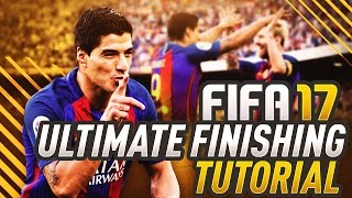 FIFA 17 ULTIMATE FINISHING TUTORIAL! HOW TO FINISH & SCORE GOALS IN EACH SCENARIO! (TIPS & TRICKS)