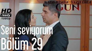 (2.90 MB) Kaderimin Yazıldığı Gün 29. Bölüm - Seni Seviyorum Mp3