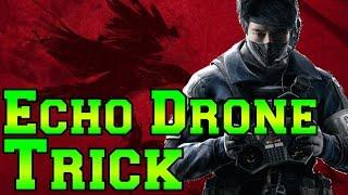 The Echo Drone Trick - Rainbow Six Siege