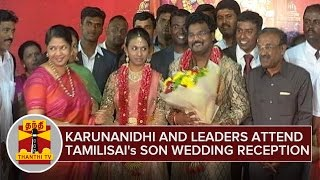 Karunanidhi and Many Leaders attend Tamilisai Soundararajan's Son Wedding Reception – Thanthi TV