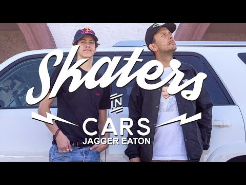 Jagger Eaton: Skaters In Cars