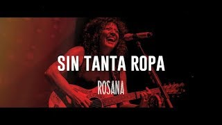 Rosana - Sin tanta ropa (Lyric Video)