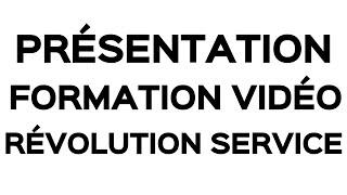 Présentation Formation Vidéo Révolution Service