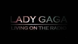 Watch Lady Gaga Living On The Radio video