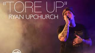 "(NEW) ""Tore Up"" by Upchurch"