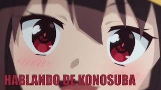 Hablando de Kono SubarashiI Sekai ni Shukufuku o!