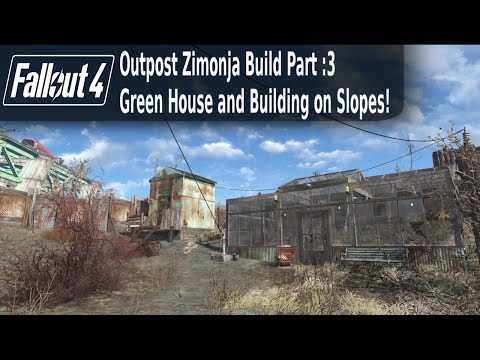 Fallout 4- Outpost Zimonja Build Part 3 Green House + Building On Slopes!