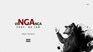 NGA - VINGANÇA (Feat: Ne Jah)