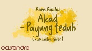 Download Lagu AKAD - PAYUNG TEDUH (CASSANDRA COVER) #SORESANTAI Gratis STAFABAND