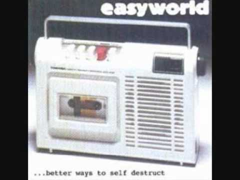 Easyworld - Better Ways To Self Destruct