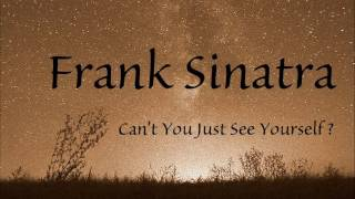 Watch Frank Sinatra Cant You Just See Yourself video