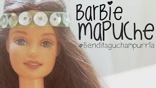 Barbie Mapuche | Bendita gu CHILE