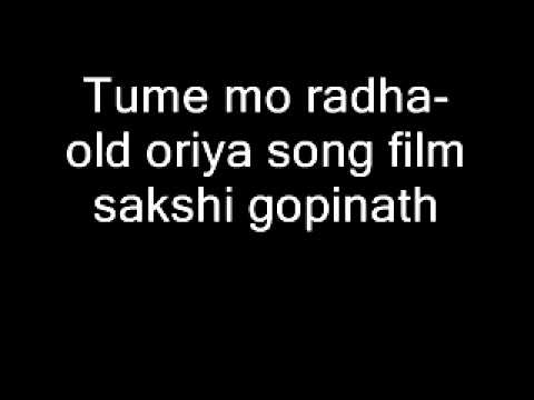 Tume Mo Radha- Old Oriya Song Film Sakshi Gopinath video