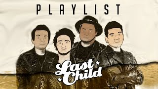 LAST CHILD - PLAYLIST