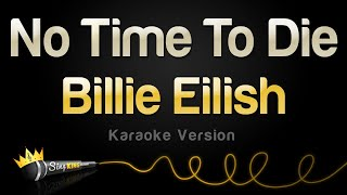 Download lagu Billie Eilish - No Time To Die (Karaoke Version)