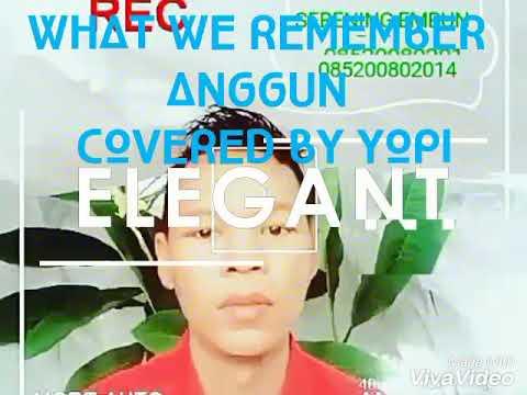 WHAT WE REMEMBER ANGGUN COVERED NY YOPI