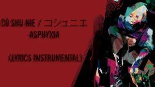 Cö Shu Nie Asphyxia Instrumental Original