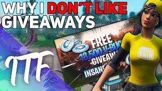 Why I DON'T LIKE Giveaways (Fortnite Battle Royale)