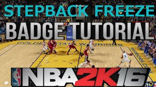 NBA 2K16 badge tutorial-  How to get the stepback freeze badge fast on nba 2k16