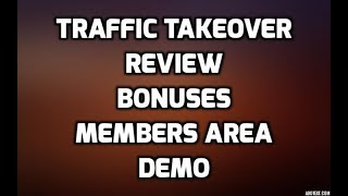 Traffic Takeover Review Members Area Software Demo & All OTO Info with Bonuses