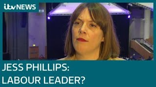 Jess Phillips says the Labour Party has a problem and she could be the new leader | ITV News