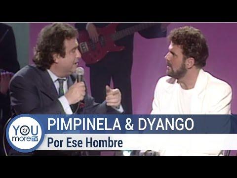 Pimpinela Y Dyango   ese Hombre video