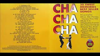 Cha-Cha-Cha : 30 Sweet Memories Best Seller Songs (Part 1)