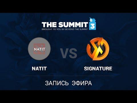 Natit vs Signature, The Summit 3 SEA Qual #1, Quarterfinal, Game 1