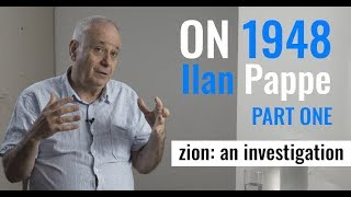 On 1948   Ilan Pappe   Part I   2018 interview