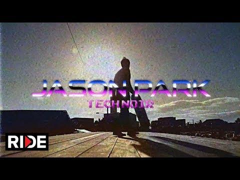 Jason Park - Tech Noir