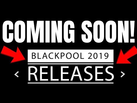 BLACKPOOL 2019 NEW RELEASES