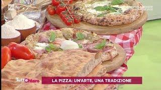 La pizza: un'arte, una tradizione - TuttoChiaro 26/07/2019