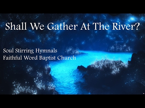 Shall We Gather At the River  Hymn with Lyrics