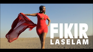 Fikir Yitagesu - Laselam - (Official Music Video) - New Ethiopian Music 2017
