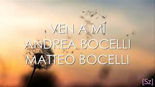 Andrea Bocelli Matteo Bocelli Ven A Mí Letra