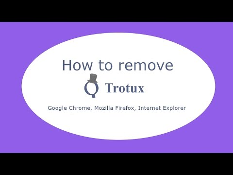 How to remove Trotux.com (Chrome, Firefox, IE)
