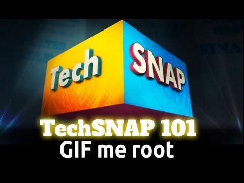 GIF me root   TechSNAP 101