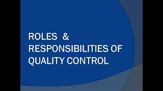 Roles and Responsibility of Quality Control